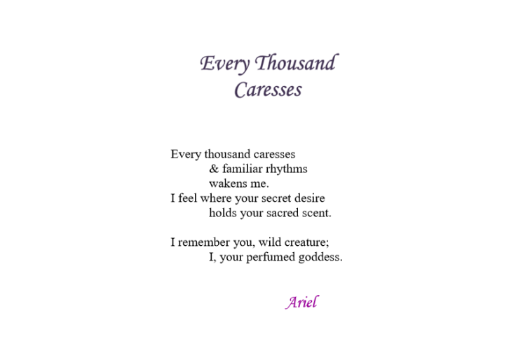 Every Thousand Caresses by Ariel
